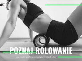 Jak prawidłowo rolować mięśnie i dlaczego warto to robić